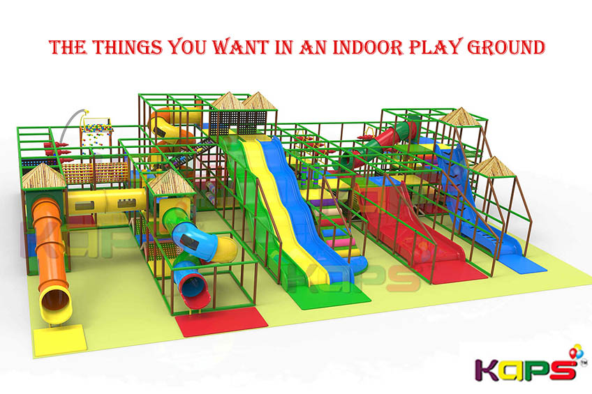 The Things you want in an Indoor Play Ground